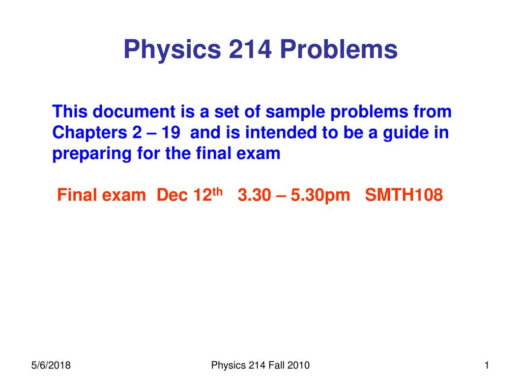 Physics 214 Problems This document is a set of sample