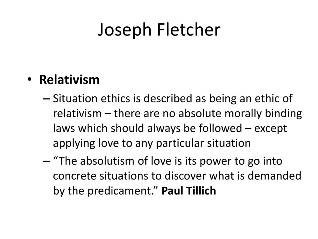 Situation ethics. Ppt download.