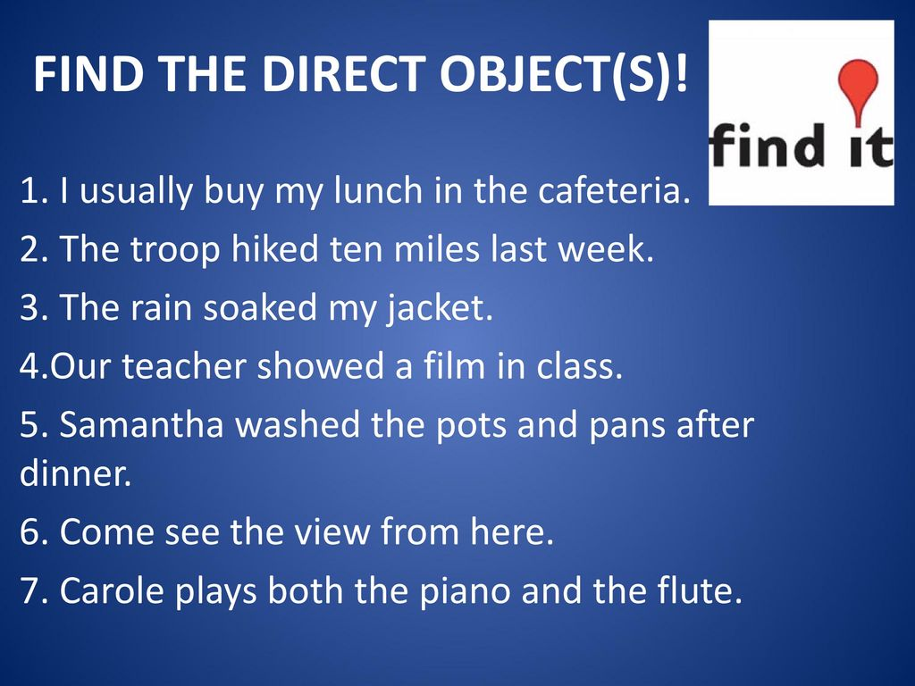 Forum on this topic: How to Find a Direct Object, how-to-find-a-direct-object/