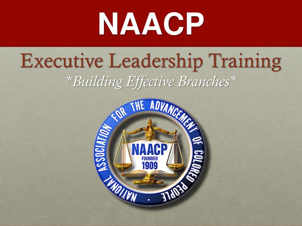 Naacp Executive Leadership Training Building Effective Branches