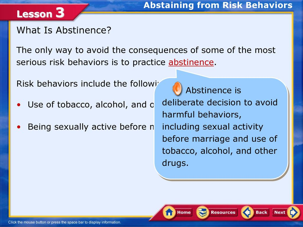 Abstinence is the practice of abstaining from sexual activity