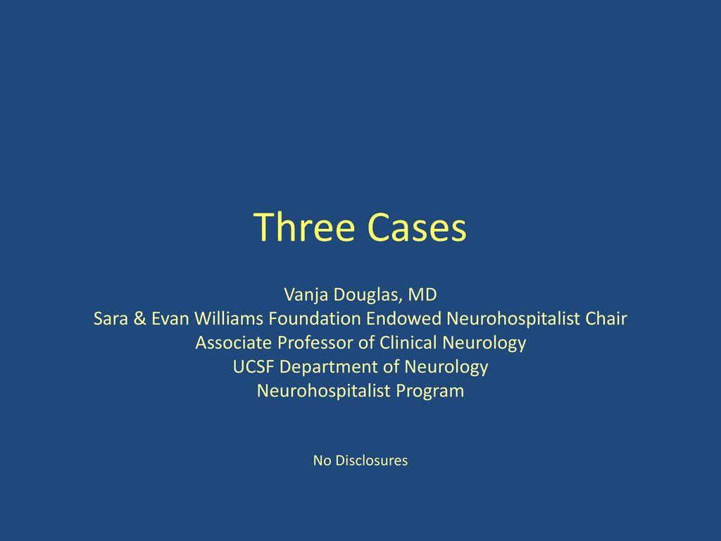 Three Cases Vanja Douglas, MD - ppt download