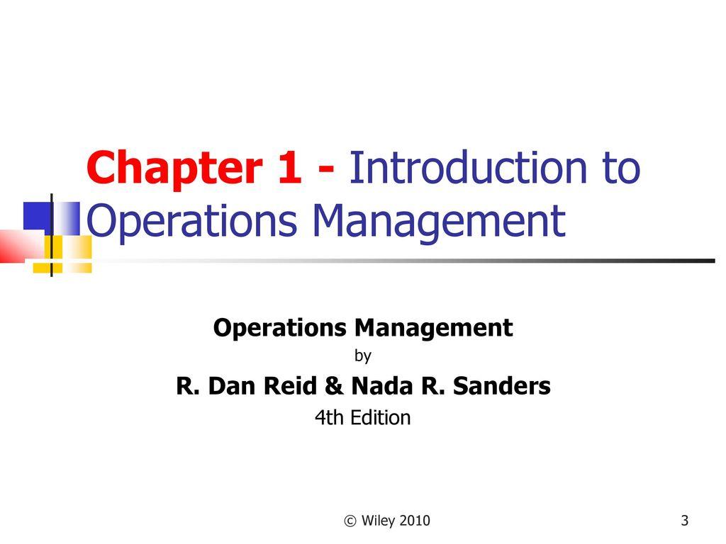 3 Operations Management R. Dan Reid & Nada R. Sanders