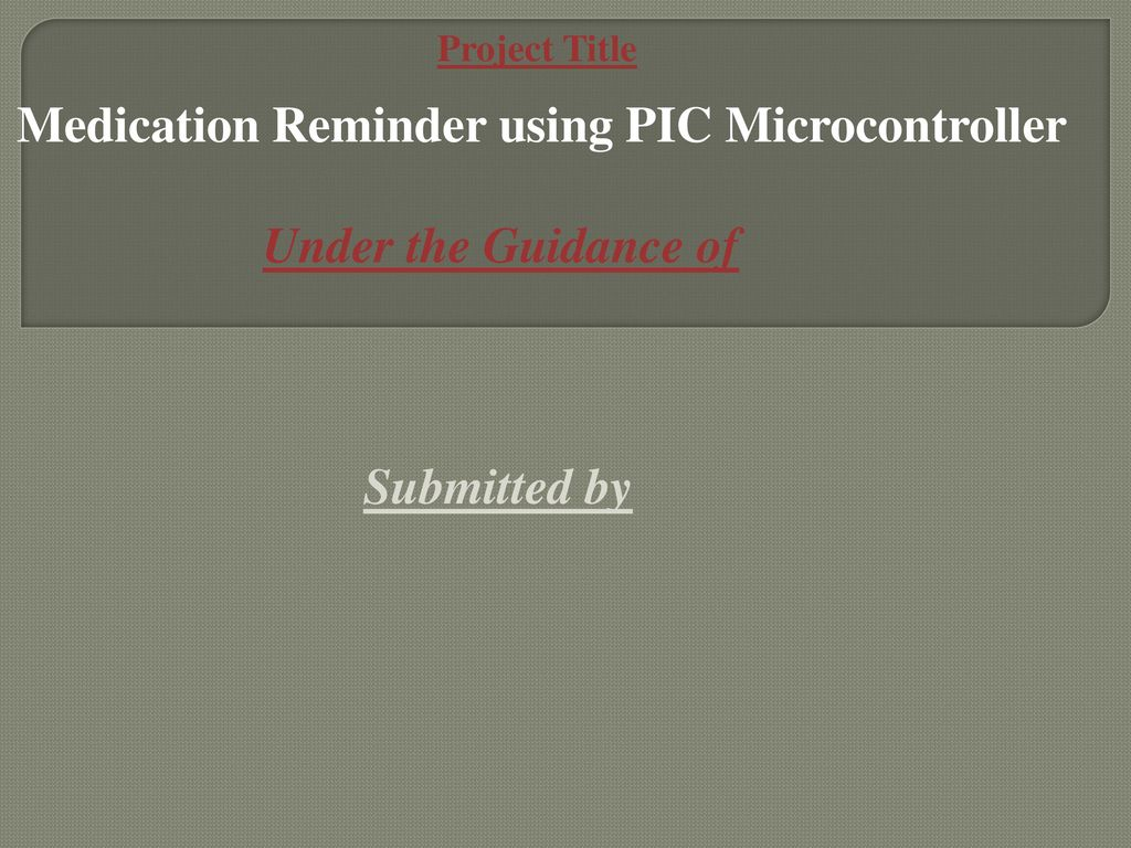 Medication Reminder using PIC Microcontroller - ppt download