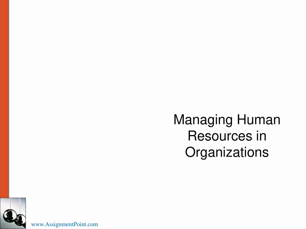 1 Managing Human Resources in Organizations