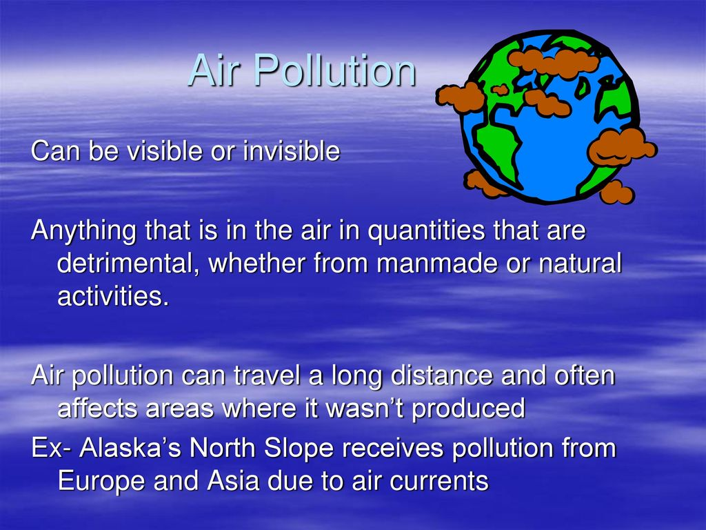 air pollution. air pollution what is pollution? pollution: an