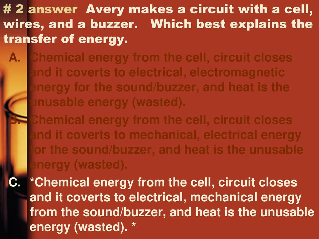 Waves And Electricity Test Study Game Ppt Download Wiring Diagram Quiz Together With Show Buzzer Circuit 2 Answer Avery Makes A Cell Wires