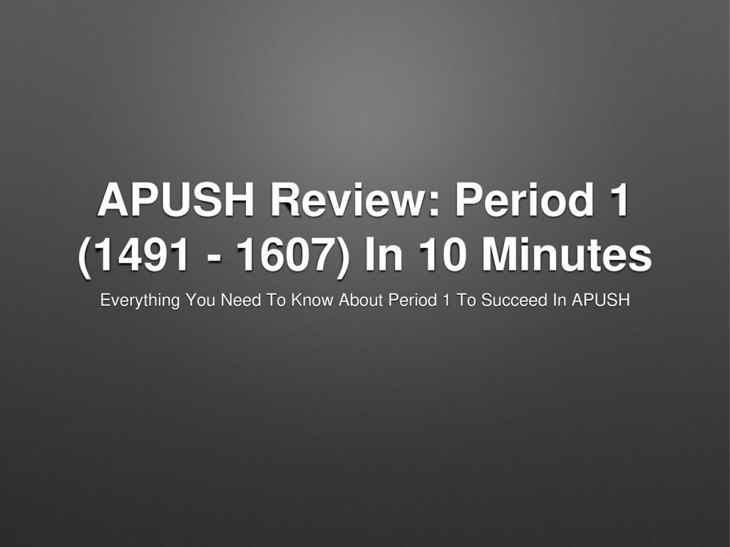 APUSH Review: Period 1 ( ) In 10 Minutes - ppt download
