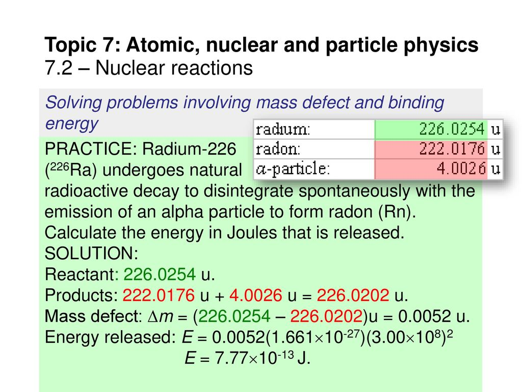 7 2 – Nuclear reactions Essential idea: Energy can be