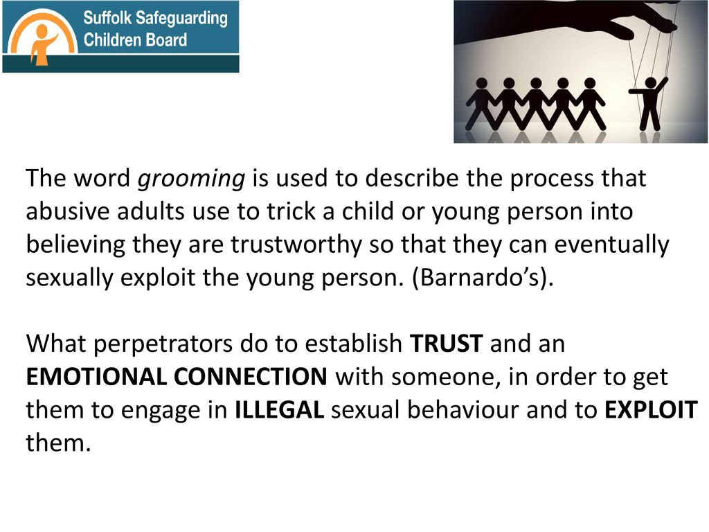 Perpetrator behaviour and grooming