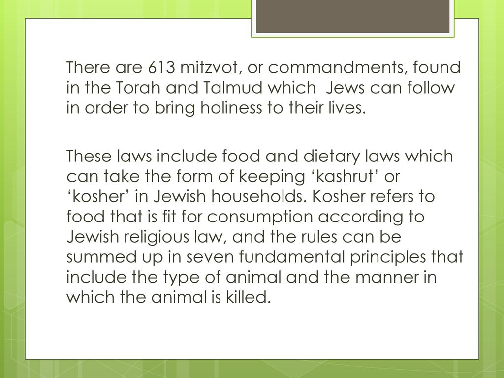 There Are 613 Mitzvot Or Commandments Found In The Torah And Talmud Which Jews