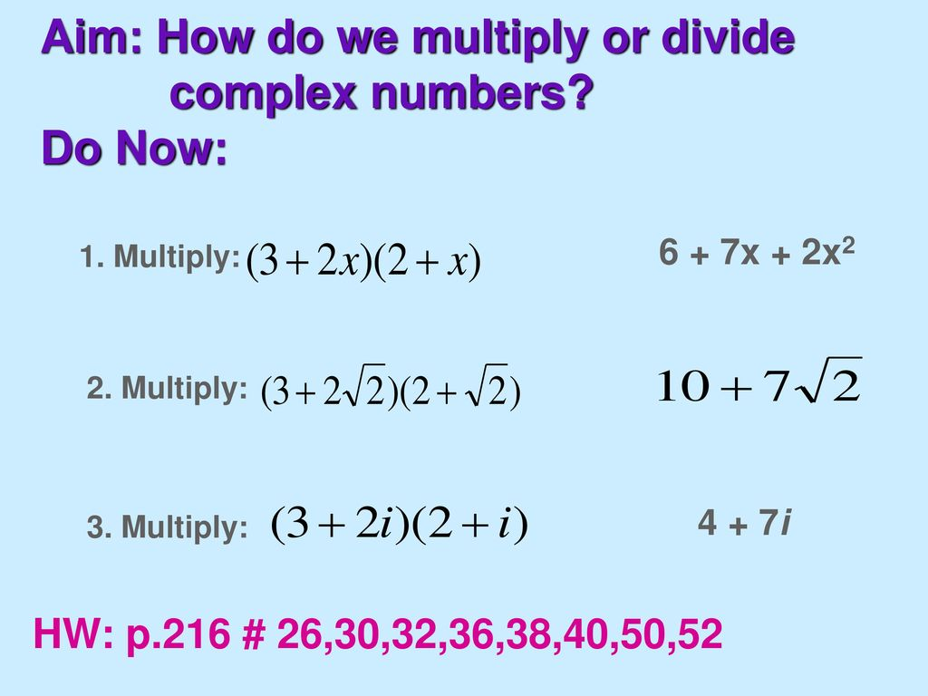 Aim: How do we multiply or divide complex numbers? Do Now: - ppt ...