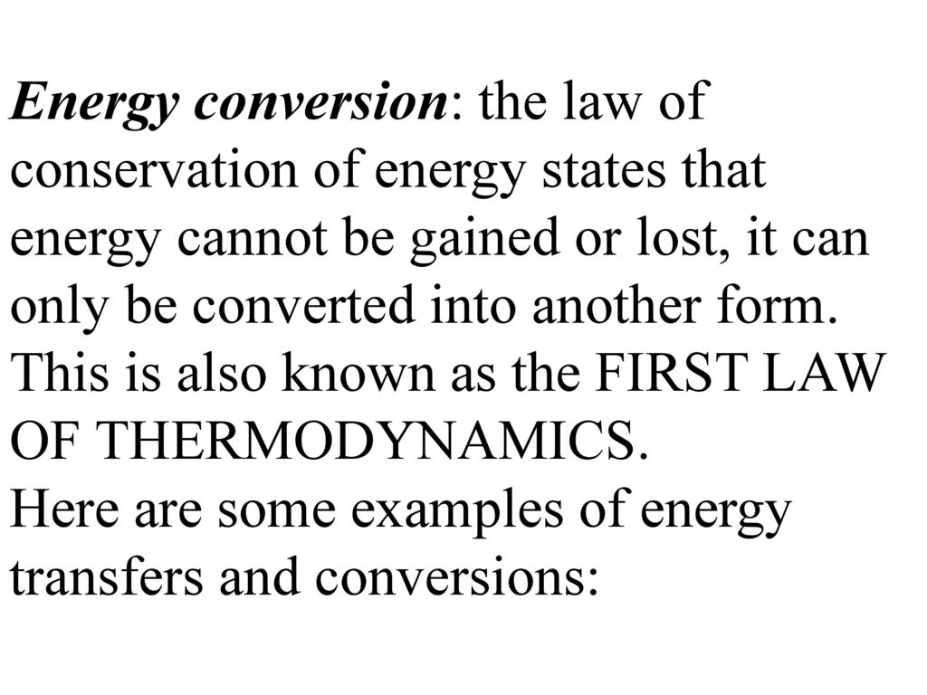 Energy Conversion The Law Of Conservation Of Energy States That