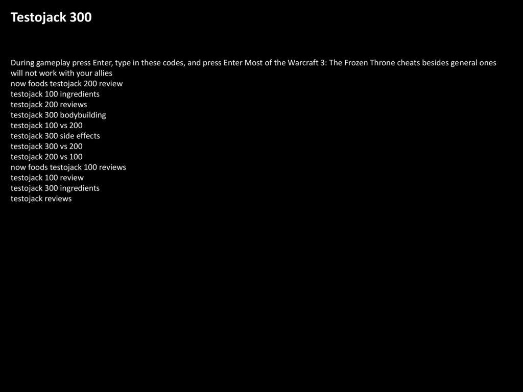 Testojack 300 During gameplay press Enter, type in these