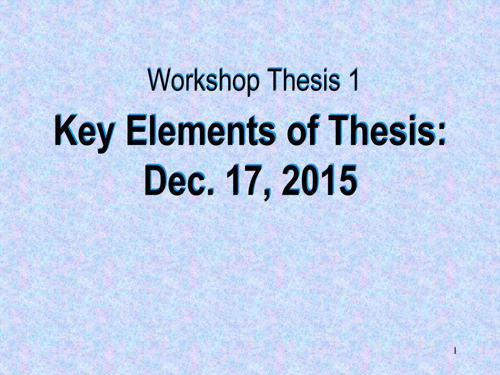 key elements of a thesis statement Key results should be stated in clear sentences at the beginning of paragraphs it is far better to say x had significant positive relationship with y (linear regression p001, r^2=079) then to start with a less informative like there is a significant relationship between x and y.