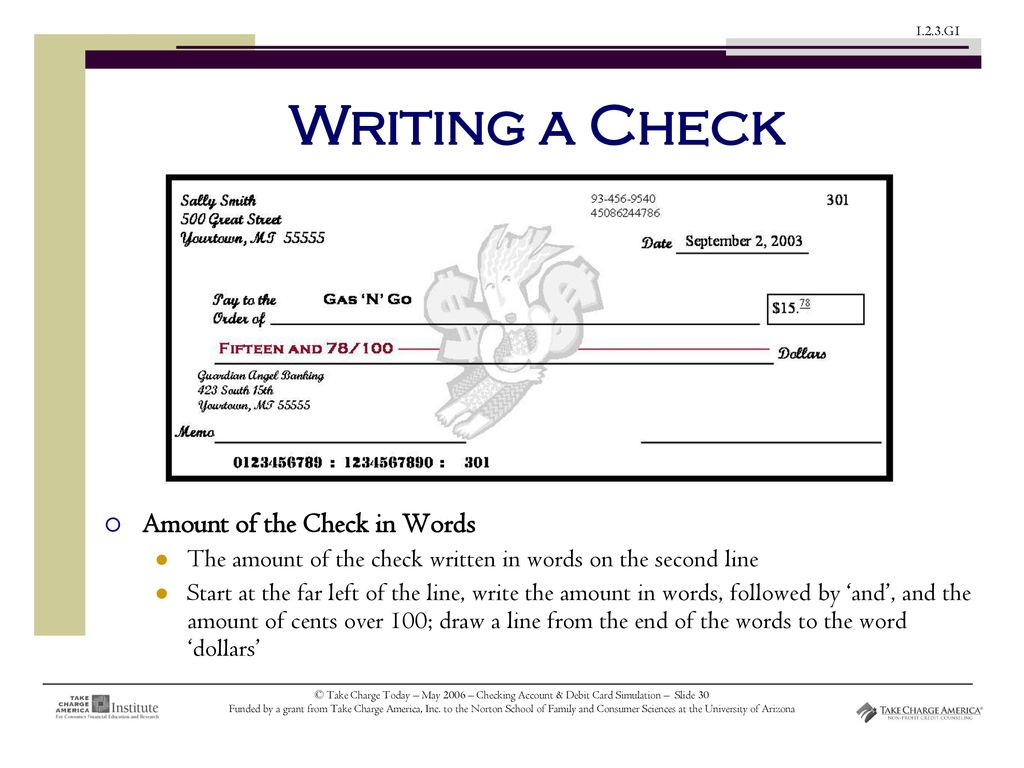 writing checks for large amounts Checks can be used to pay bills at a store, give a person a check if you are short of cash, or send a check through the mail or electronically checks allow you to pay for things without having to carry large amounts of cash.