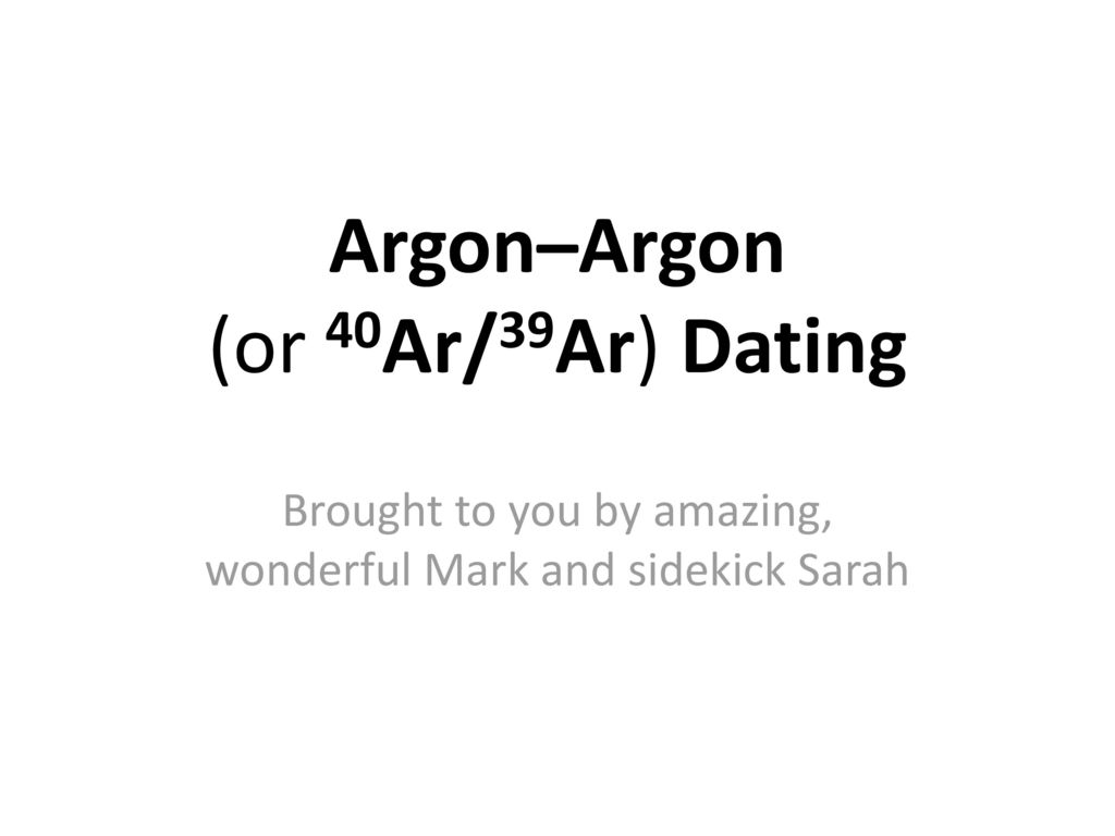K/ar and 40ar/39ar dating methods fossils