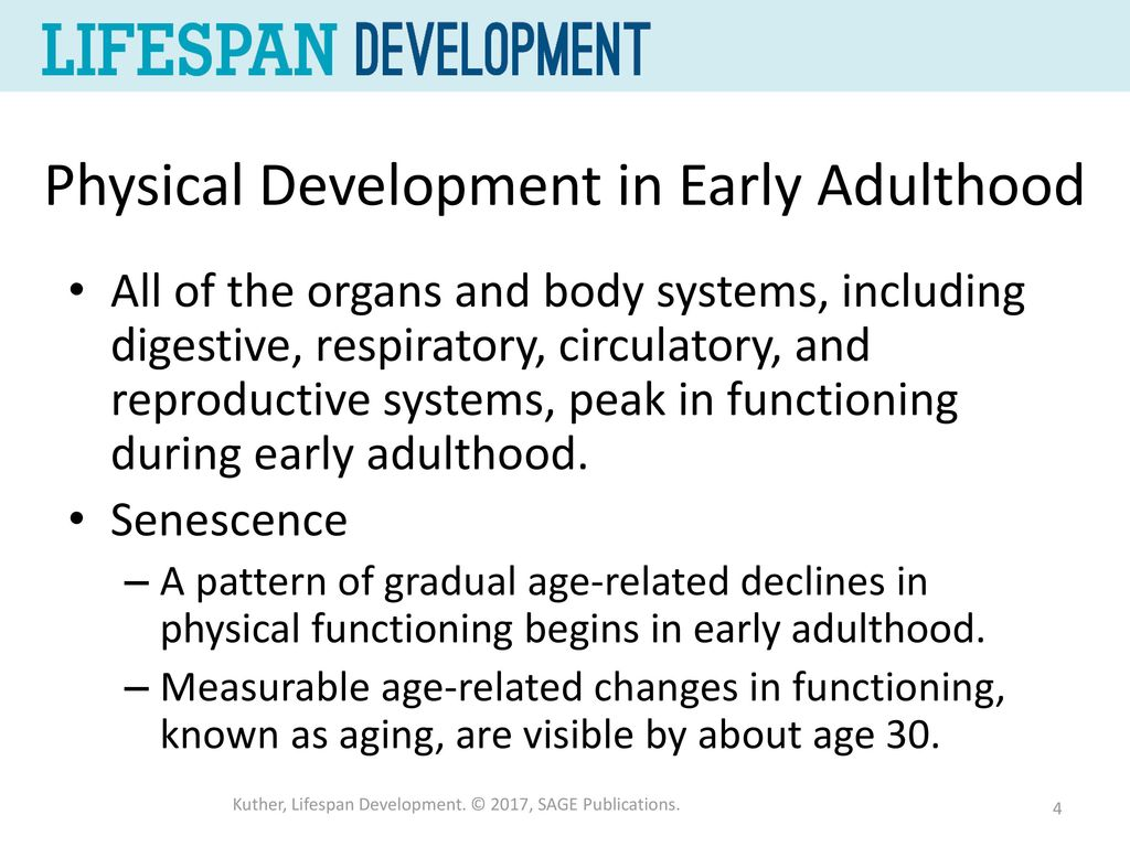 physical changes in early adulthood are usually