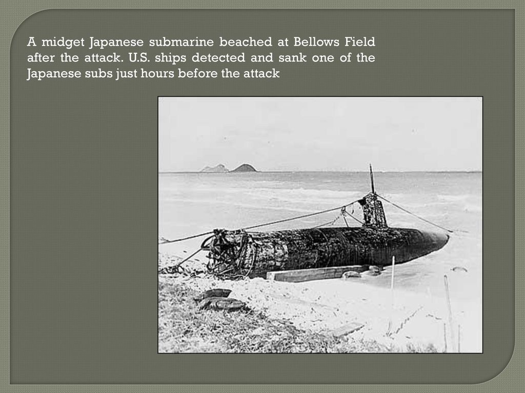 Midget japanese submarine beached at bellows field happens. can