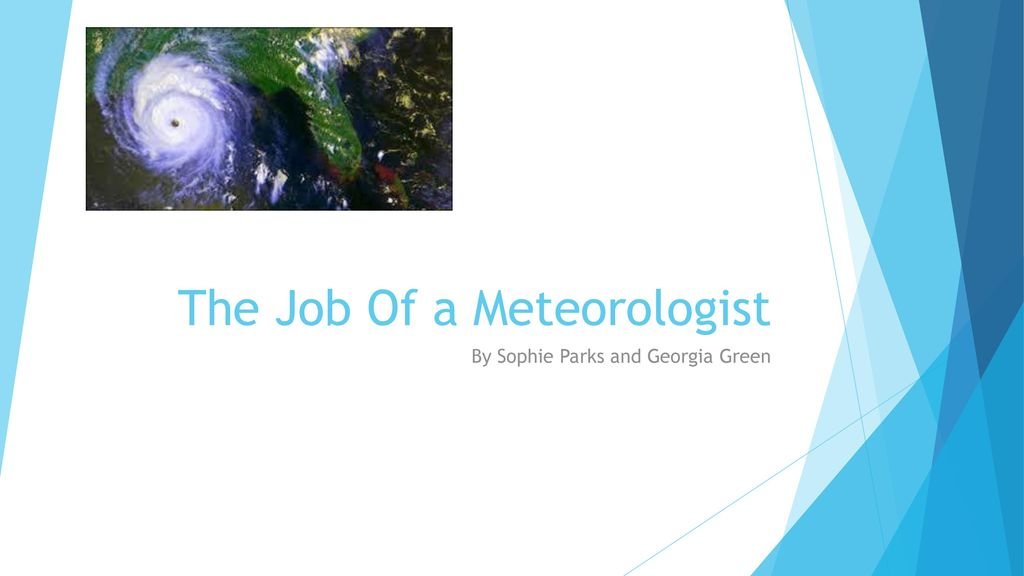 The Job Of A Meteorologist Ppt Download