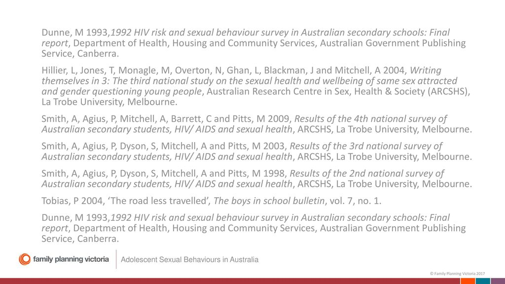 ... M 1993,1992 HIV risk and sexual behaviour survey in Australian  secondary schools: Final report, Department of Health, Housing and  Community Services, ...