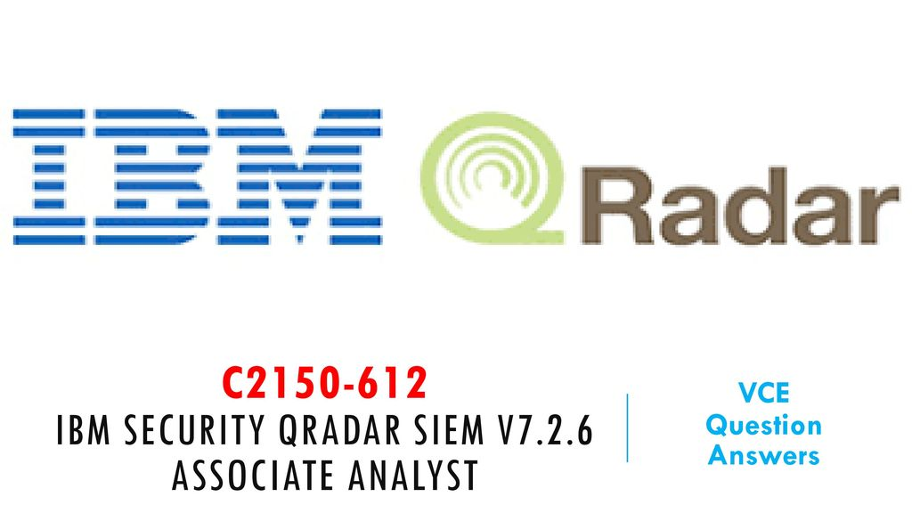 C IBM Security QRadar SIEM V7 2 6 Associate Analyst - ppt