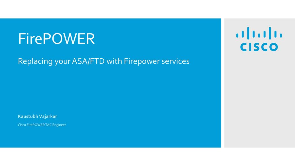 Kaustubh Vajarkar Cisco FirePOWER TAC Engineer - ppt download