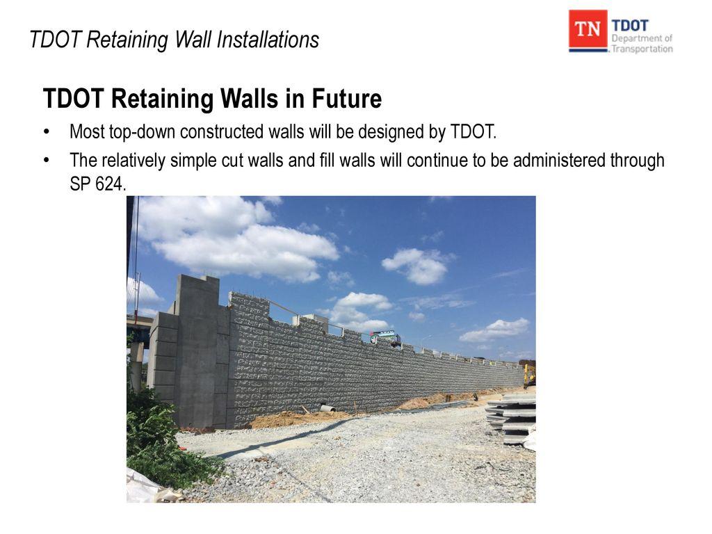 TDOT Retaining Wall Installations - ppt download