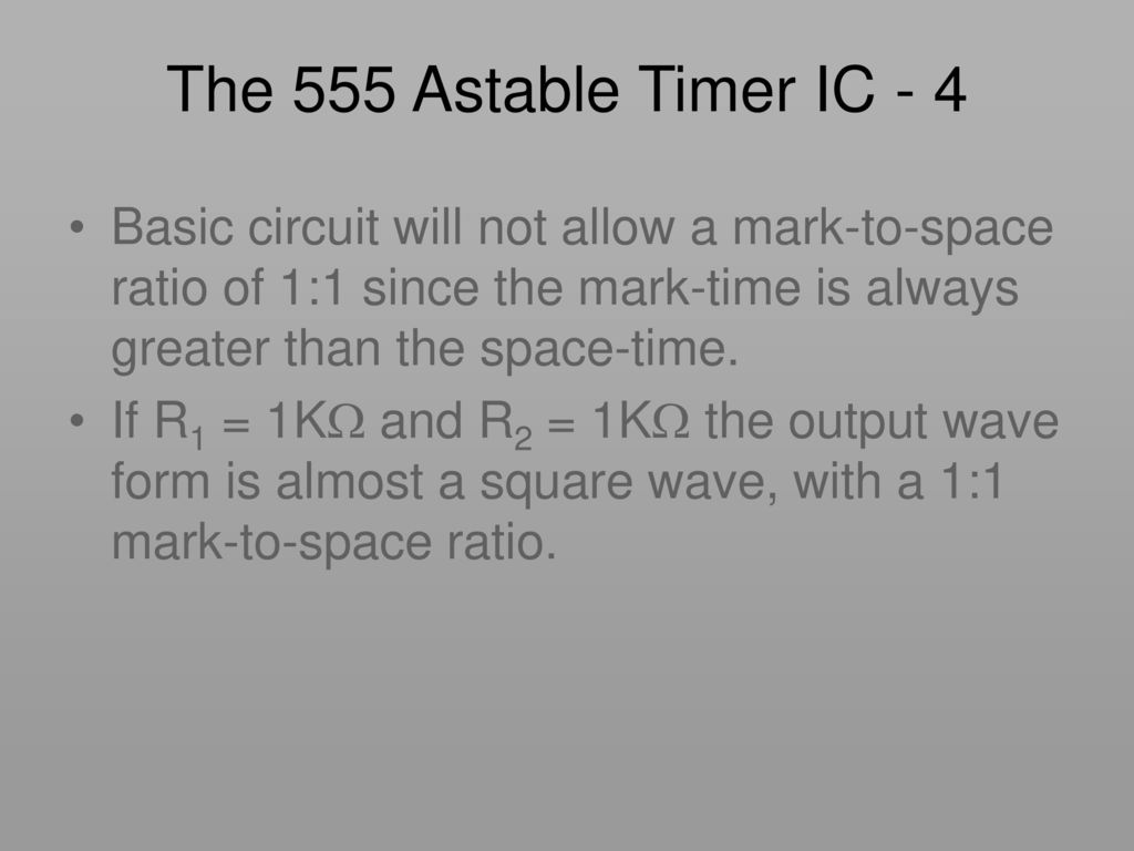 Key Stage Ic Using A 555 As Monostable Astable Circuit Timer The 4 Basic Will Not Allow Mark To