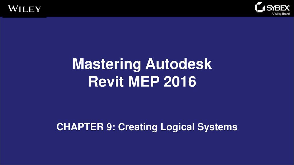 Mastering Autodesk Revit Mep 2016 Chapter 9 Creating Logical