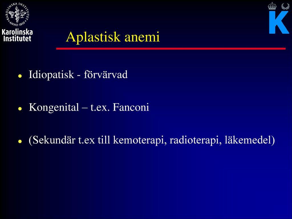 Symptom. Typiskt i sickle-cell-sjukdom är den kronisk anemi.