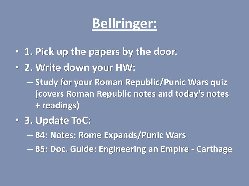 Bellringer: 1. Pick up the papers by the door. 2. Write down your HW: