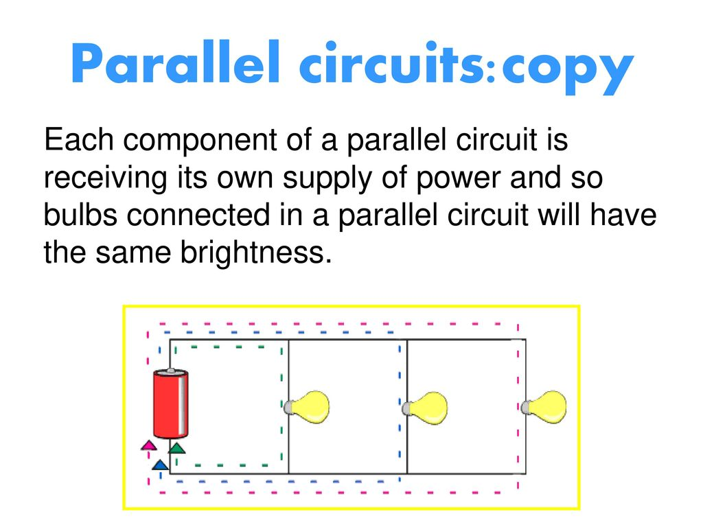 On Your Show Me Board Write Down As Much You Can About Batteries Bulb Connected To The Same Circuit Still Be Working A Series 63 Parallel Circuitscopy
