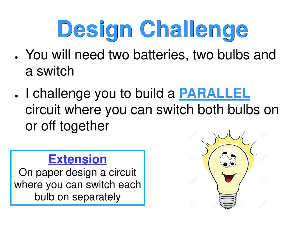 On Your Show Me Board Write Down As Much You Can About Batteries Circuit For Paper Design A Where Switch Each Bulb Separately