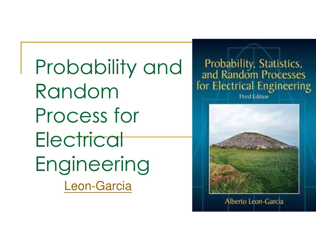 Probability And Random Process For Electrical Engineering Ppt Download