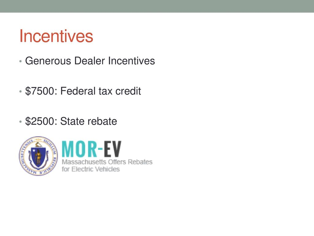 Incentives Generous Dealer 7500 Federal Tax Credit