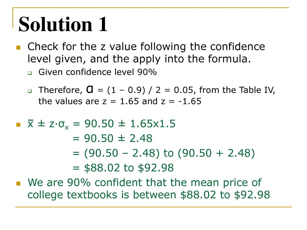 Solution 1 Check For The Z Value Following Confidence Level Given And Apply
