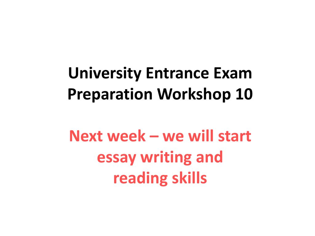 What Is Thesis In An Essay  University Entrance Exam Preparation Workshop  Next Week  We Will  Start Essay Writing And Reading Skills How To Write A Essay For High School also How To Start A Science Essay University Entrance Exam Preparation Workshop  Next Week  We Will  Response Essay Thesis