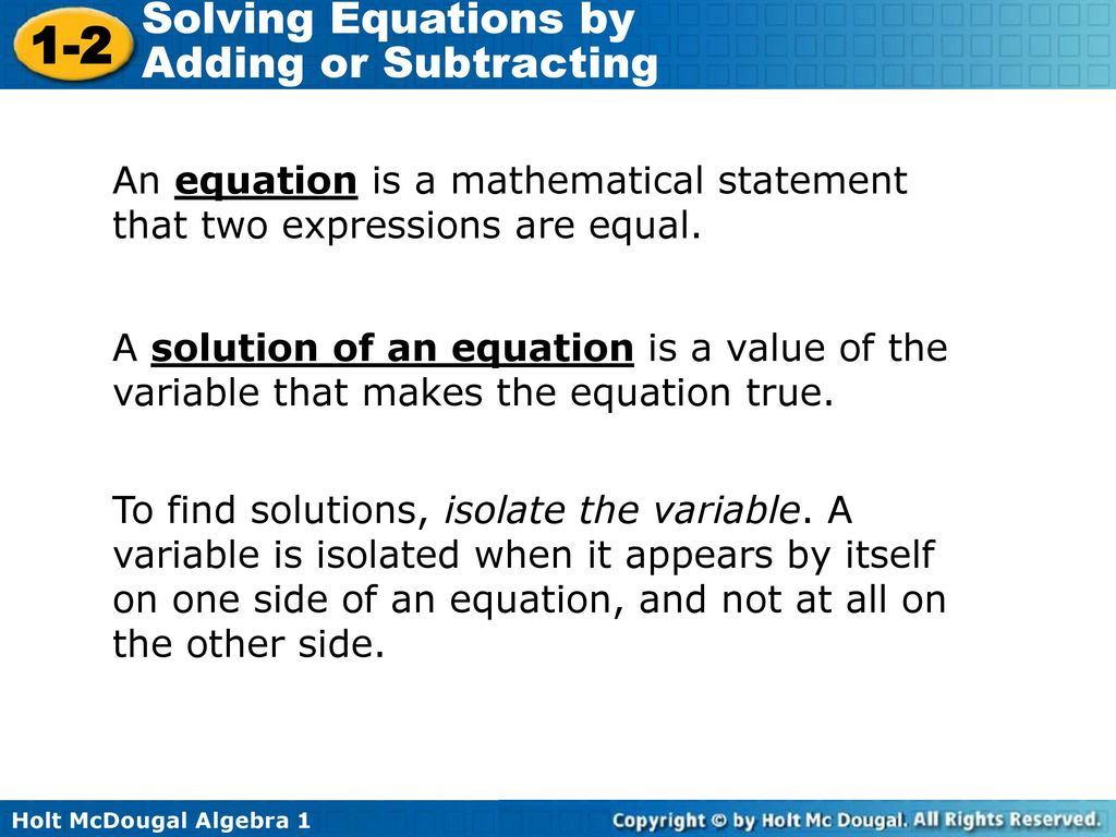 An equation is a mathematical statement that two expressions are equal.