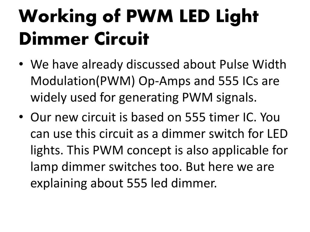 Topicpwm Led Dimmer Brightness Control By 555 Timer Ppt Download Dimmers For Circuits Circuit Pwm Working Of Light