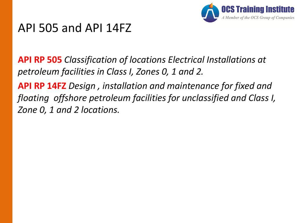 WELCOME LEARNERS! UpStream (API RP 14FZ, API 500 and API 505