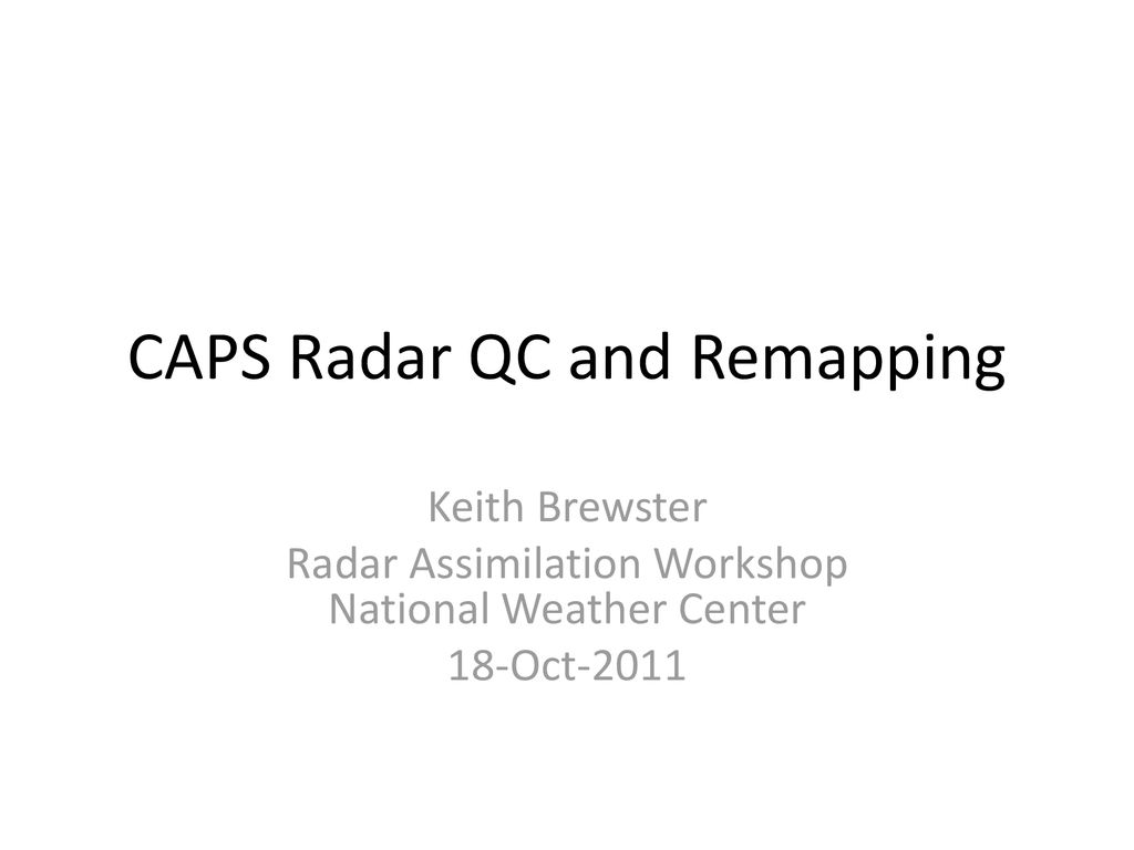 CAPS Radar QC and Remapping - ppt download