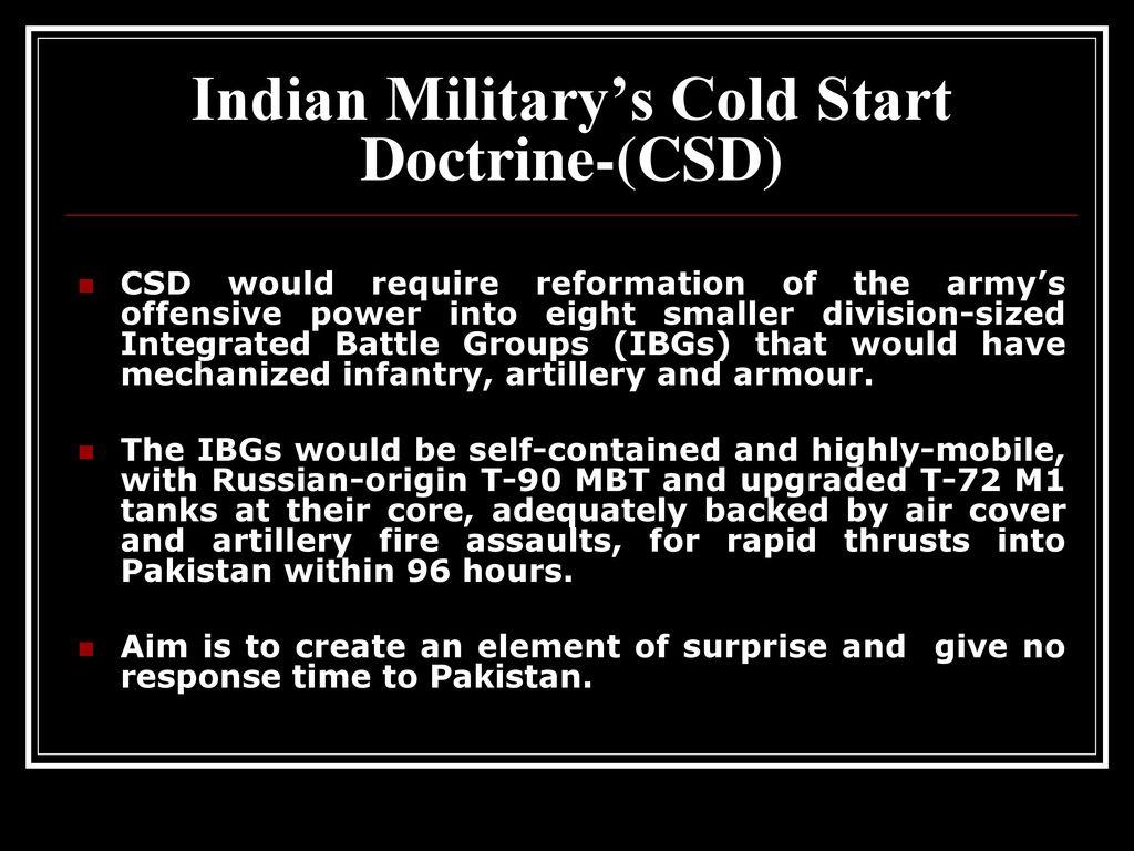الخطه الطموحه لاعادة هيكله الجيش الهندي : مجموعات قتال متكامله ,جيش رشيق اصغر حجما واكثر فعاليه Indian+Military%E2%80%99s+Cold+Start+Doctrine-%28CSD%29