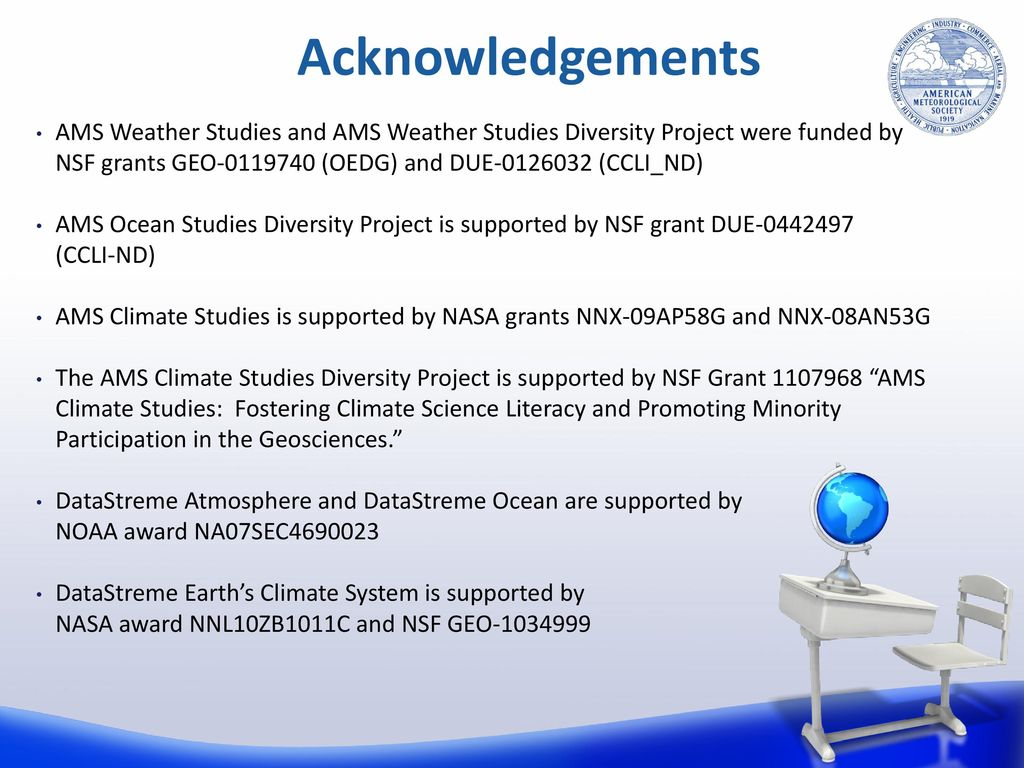 Acknowledgements AMS Weather Studies and AMS Weather Studies Diversity  Project were funded by NSF grants GEO