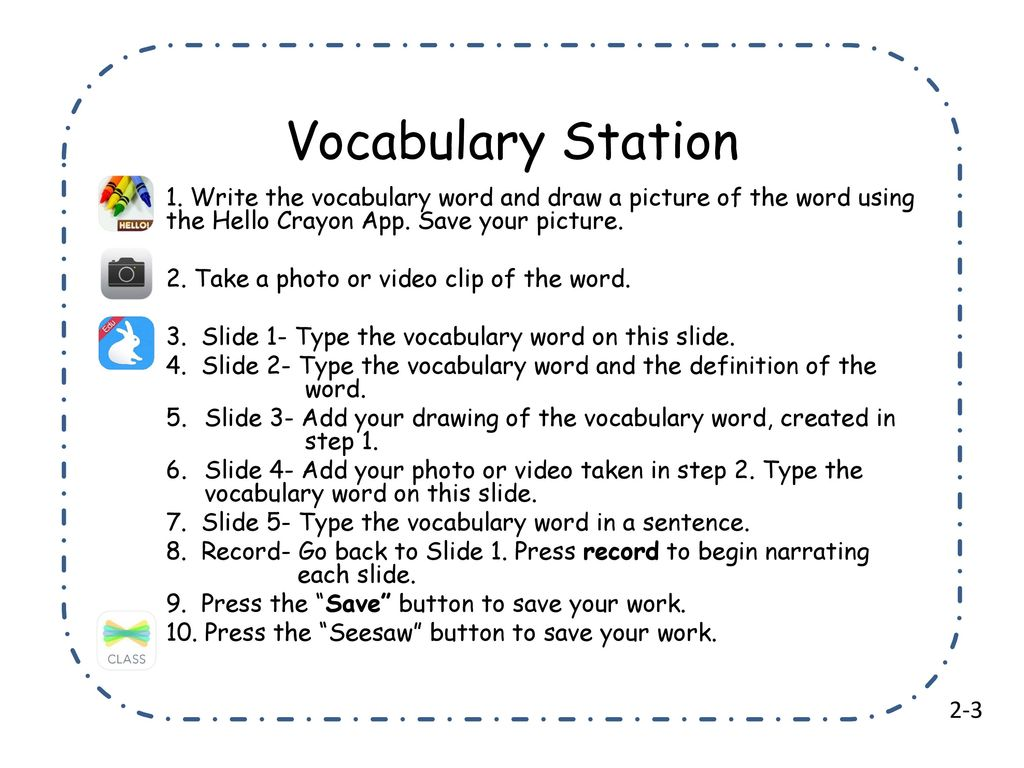 Vocabulary Station 1  Write the vocabulary word and draw a