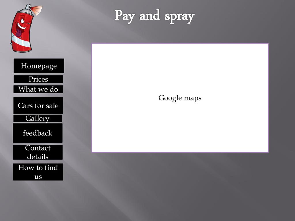 Pay and spray Homepage Google maps Prices What we do Cars for sale