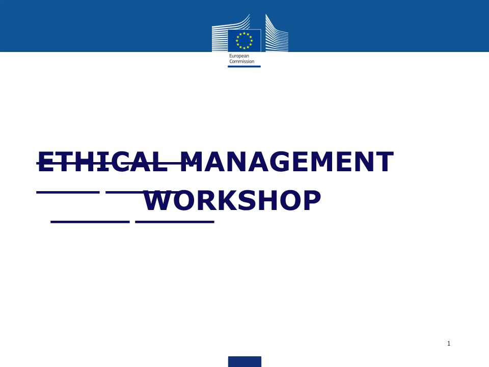 ETHICAL MANAGEMENT WORKSHOP
