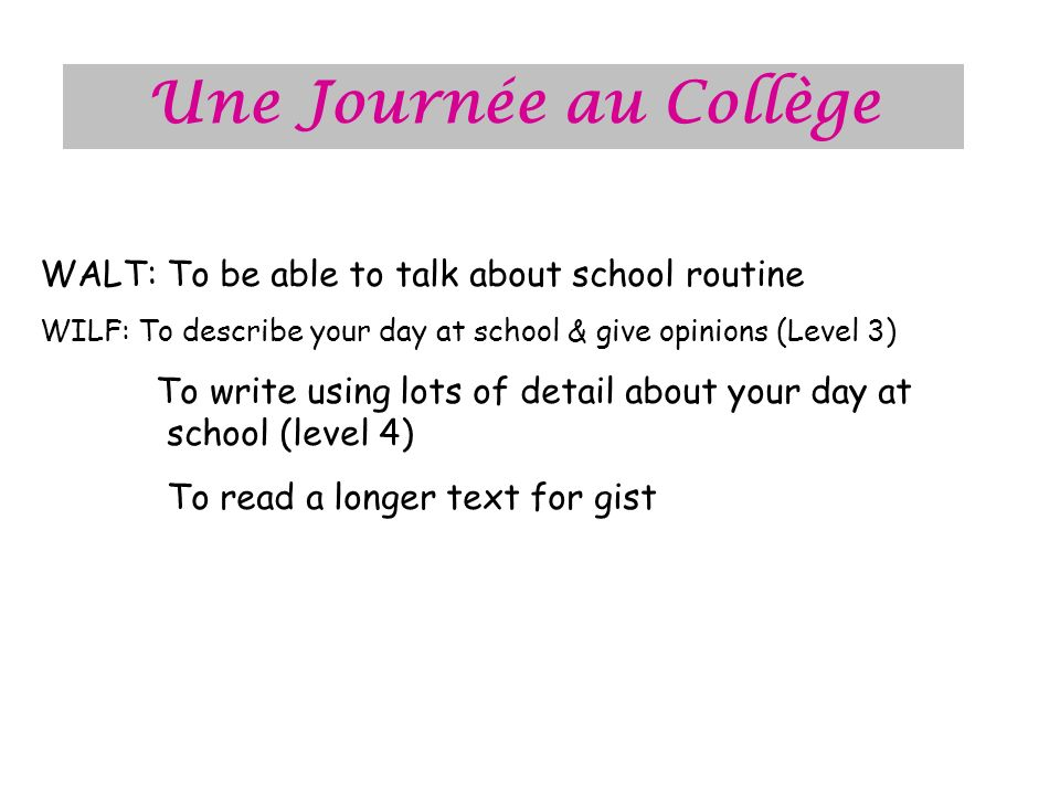 Une Journée au Collège WALT: To be able to talk about school routine