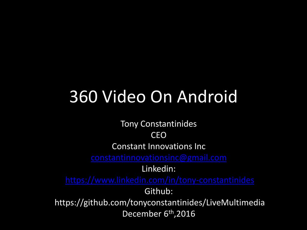 360 Video On Android Tony Constantinides CEO Constant Innovations