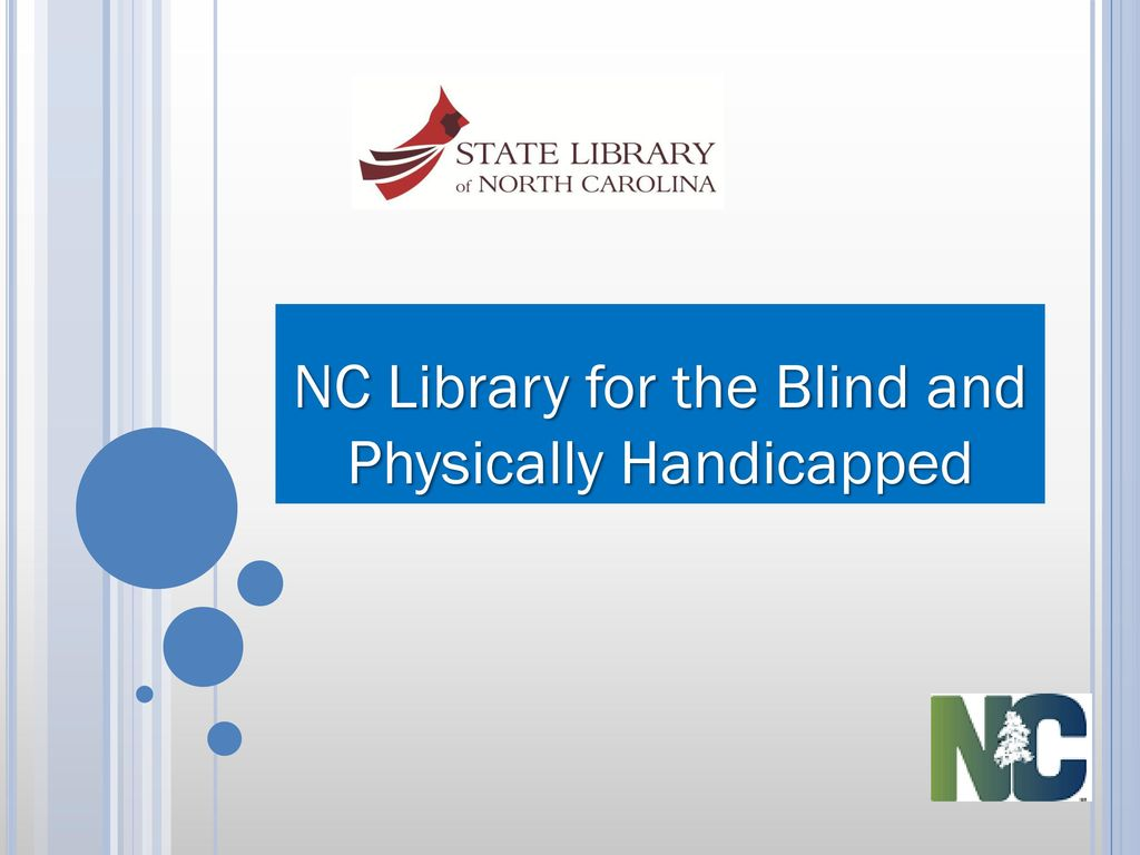 NC Library for the Blind and Physically Handicapped - ppt
